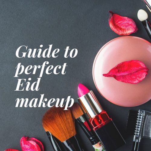 Your ultimate guide to the perfect Eid Makeup